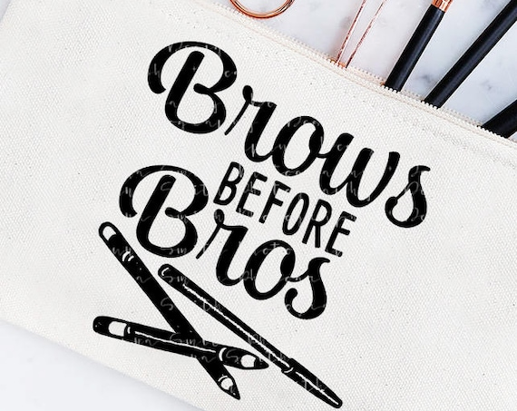 Eyebrow SVG - Brows Before Bros SVG - Canvas Bag SVG - Makeup Bag Svg - Toiletries Bag Svg - Silhouette Files Circuit Svg Files Bathroom Svg