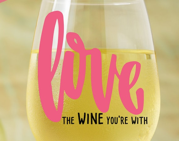 Love The Wine You're With SVG - Wine SVG - Wine Glass Decal - Silhouette Cut Files - Wine Lover Svg - Circuit Svg Cutting Files -