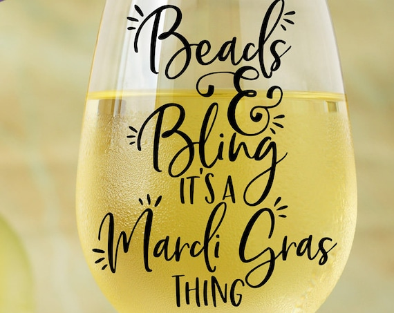 Mardi Gras SVG - Beads and Bling Its a Mardi Gras Thing SVG - Wine Glass Decal Silhouette Svg - Circuit Svg Fat Tuesday Svg New Orleans Svg