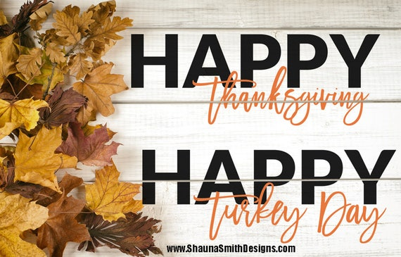 Happy Thanksgiving SVG Happy Turkey Day SVG Cricut Explore Designs Silhouette Files Fall Svg Autumn Svg Cutting Files Silhouette Cameo Files