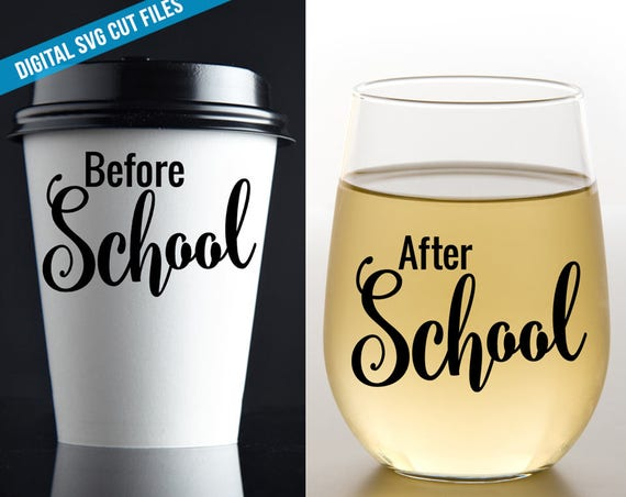 Before School SVG - After School SVG - Cutting File - Wine Glass Decal - Coffee Mug Decal - Svg Files for Silhouette - Coffee Svg - Wine Svg