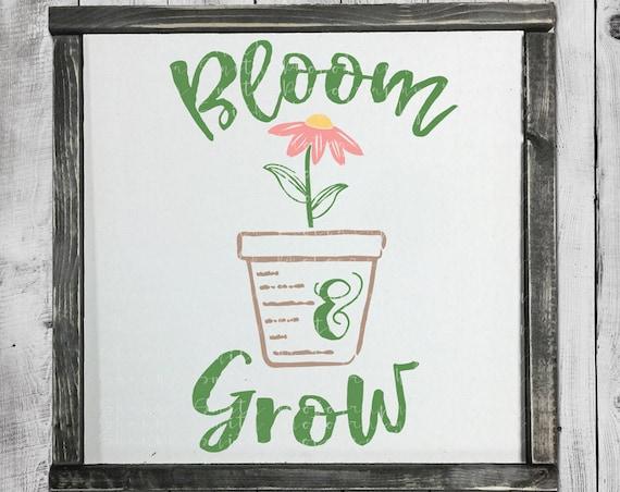 Flower Pot SVG - Painted Sign SVG - Spring SVG - Hand Lettered Svg - Flower Svg - Bloom and Grow Svg - Bloom Svg Silhouette Cut Files Circut