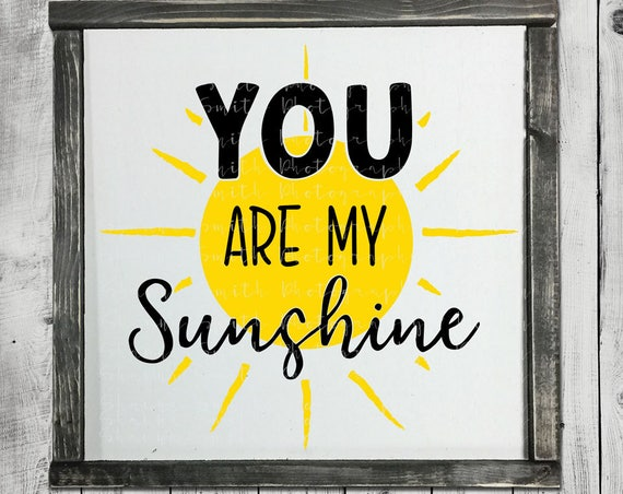 You Are My Sunshine SVG - Baby SVG - Sunshine SVG - Nursery Svg - Sun Svg - Lullaby Svg - Silhouette Cut Files - Circuit Cutting Files