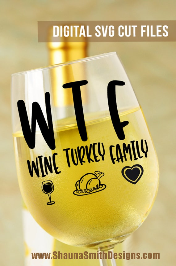 WTF Wine Turkey Family SVG THANKSGIVING Svg Thanksgiving Table Decor Silhouette Svg Wine Svg  Circuit Svg Files Turkey Svg Family Svg