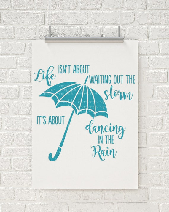 Dancing in the Rain SVG Cutting File Vinyl Cutting Decal SVG files for Silhouette Cameo Cut Files Svg Cutting Files Quote SVG Rain Svg