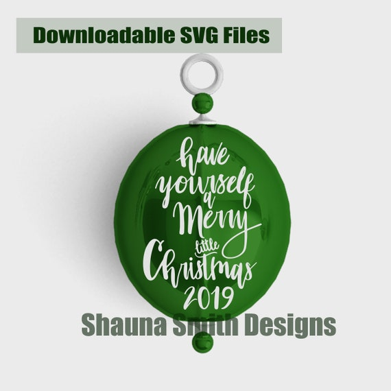 Hand Lettered Have Yourself A Merry Little Christmas 2019 SVG - Christmas 2019 SVG - Merry Christmas svg - Christmas Ornament svg