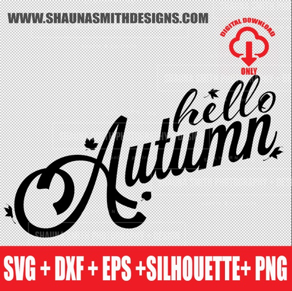 Hello Autumn SVG  Autumn SVG  Hand Lettered SVG Leaves Svg Fall Svg  Thanksgiving Svg Halloween Svg Dxf Png Stuido3 Eps