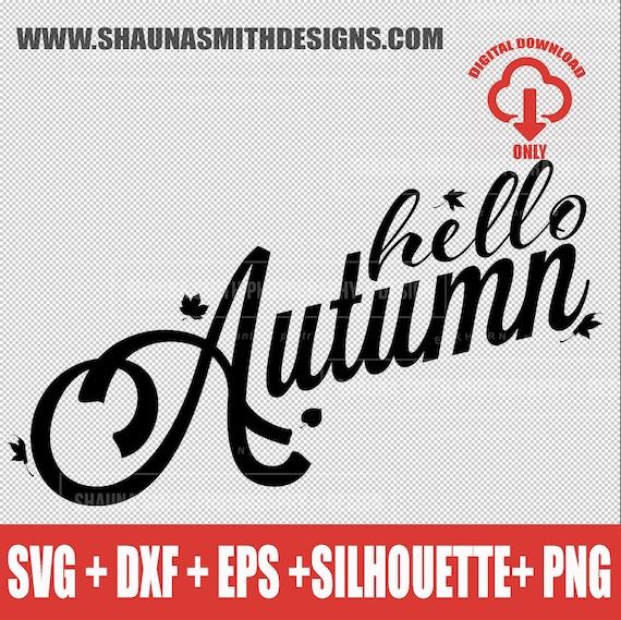 Hello Autumn SVG  Autumn SVG  Hand Lettered SVG Leaves Svg Fall Svg  Thanksgiving Svg Halloween Svg Dxf Png Stuido3 Eps