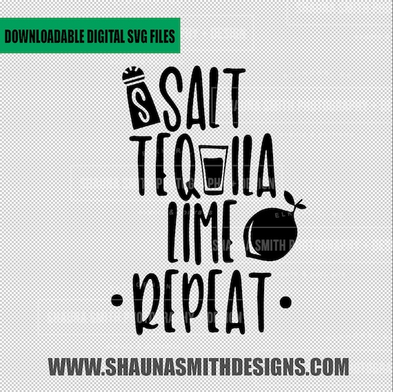 Salt Tequila Lime Repeat Svg Summer Svg Drinking Svg Etsy