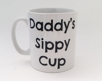 Daddy's sippy cup ~ Fathers Day Gift ~ Dad Mug ~ Dad Birthday ~ Dad Coffee ~ Gift for Dad ~ first fathers day