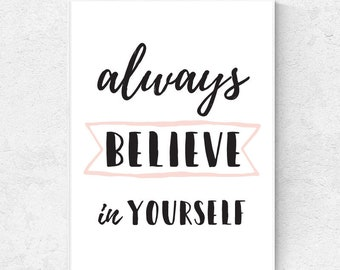 Always Believe In Yourself Wall Print, Wall Art, Motivational Print, Inspirational Print, Home Decor