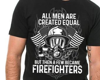 8d87f7076e Firefighter T-shirt American Firefighter Tee Shirt All Men are created  equal Tee Shirt Best Gift for Firefighter