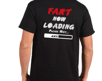 2cdc4090f Fart Now Loading Please Wait T-Shirt Funny Tee Shirt