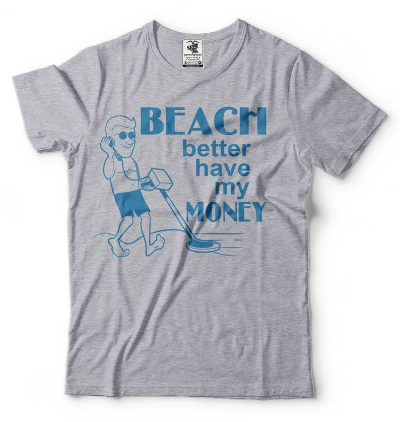 2185ea16 Beach better have my Money Funny T-shirt Treasure hunter | Etsy