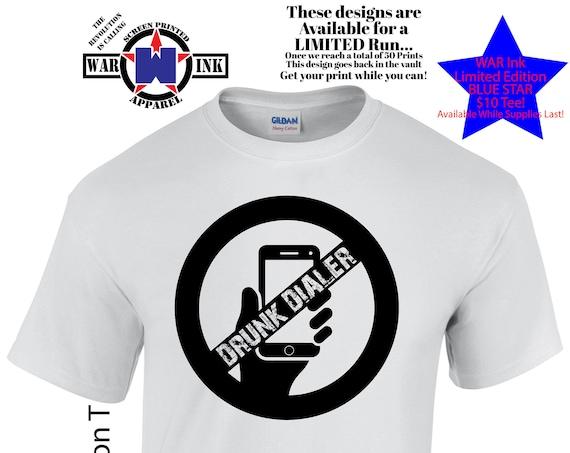 Drunk Dialer UniSex Tshirt - Ready to Ship