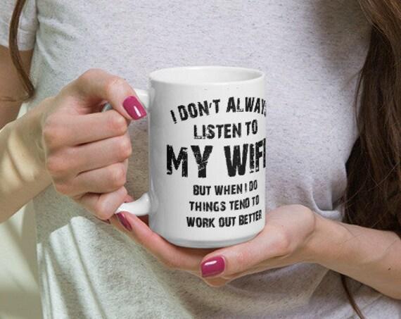 I don't always listen to my wife ceramic coffee mug