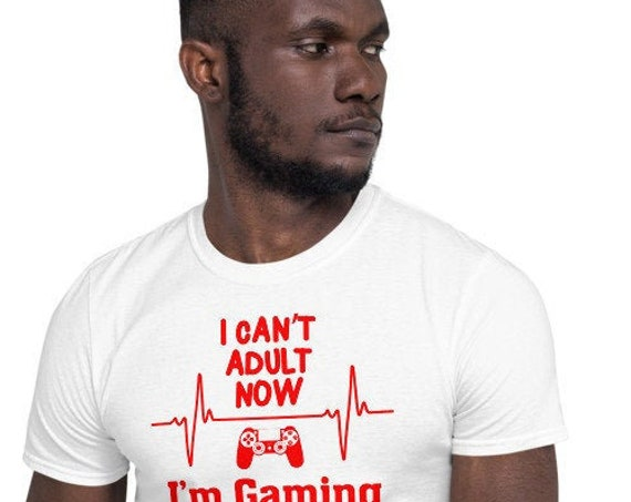 I can't adult right now gamer TShirt
