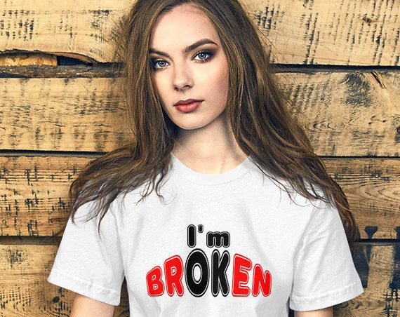 I'm Broken but I'm OK Unisex T-Shirt