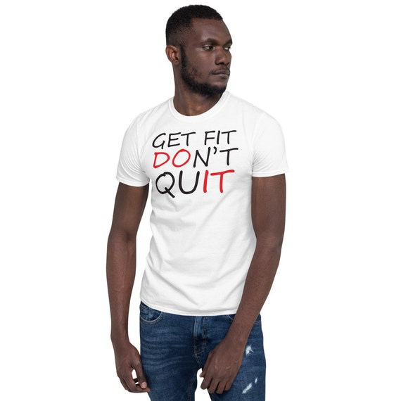 Get Fit Don't Quit - DO IT Short-Sleeve Unisex T-Shirt