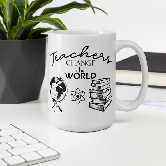 Teachers Change The World Coffee Mug