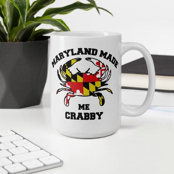 Maryland Made Me Crabby Coffee Mug