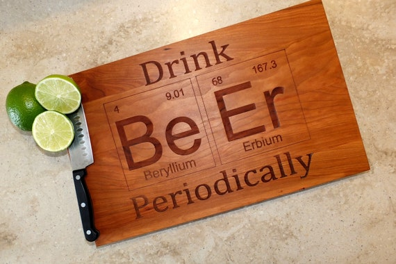 Drink Beer Periodic Table Inspired Cutting Board Engraved on Maple, Walnut, Cherry or White Oak Wood. Bar-Kitchen-Housewarming Gift
