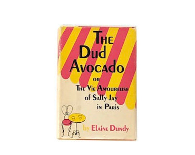 First Edition The Dud Avocado by Elaine Dundy