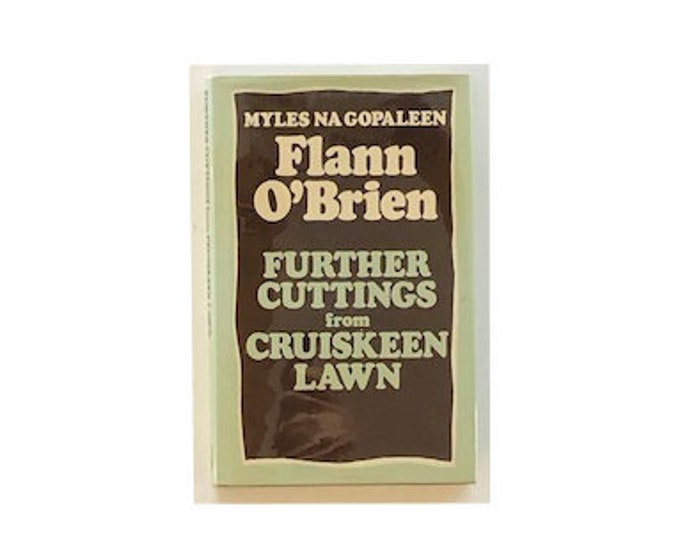 Further Cuttings From Cruiskeen Lawn by Myles Na Gopaleen Flann Obrien
