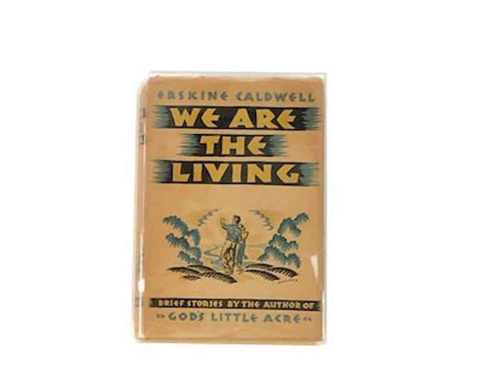 We Are The Living by Erskine Caldwell