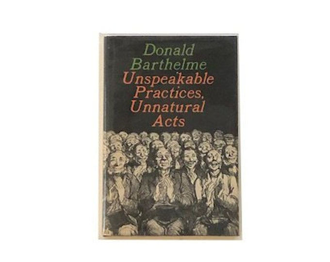 First Printing Unspeakable Practices Unnatural Acts by Donald Barthelme