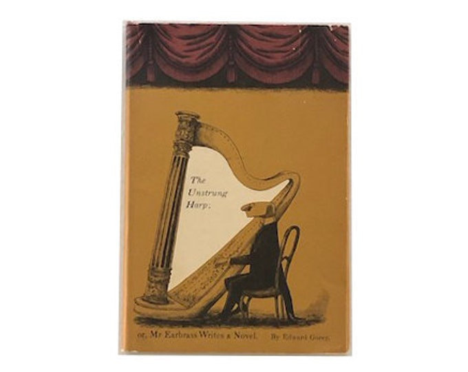 The Unstrung Harp or Mr Earbrass Writes a Novel by Edward Gorey