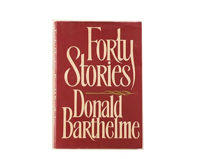 First Edition Forty Stories by Donald Barthelme