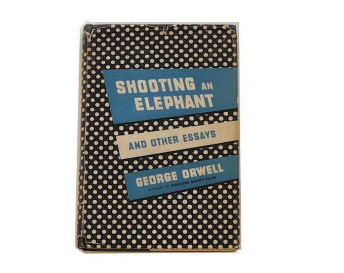 First Edition Shooting An Elephant by George Orwell