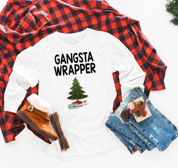 Christmas Shirt Sayings.Funny Christmas Shirt Gangsta Wrapper Shirt Christmas Tee Graphic Tee With Sayings Christmas Shirt For Her Long Sleeve Shirt