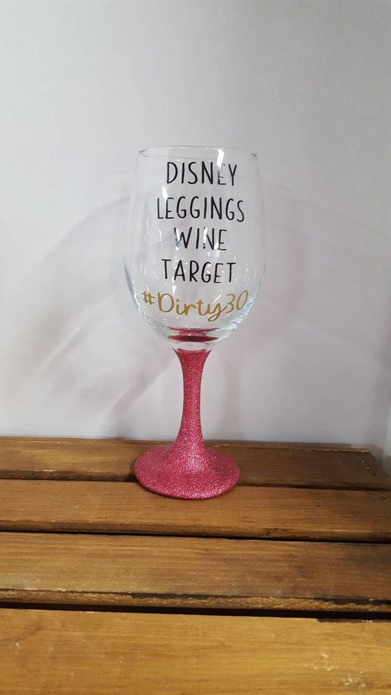 Disney Leggings Wine Target Dirty30 Mom Life Glass