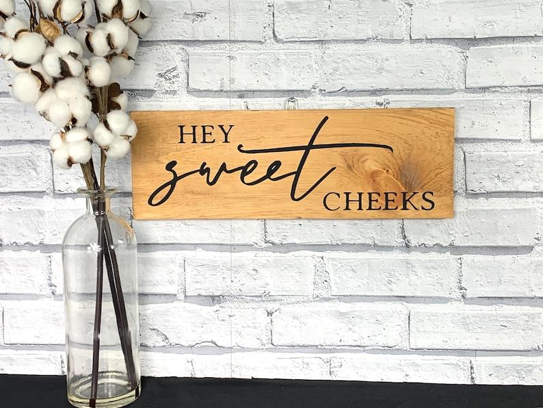 Home Décor Hey Sweet Cheeks Printed Handmade Wood Sign
