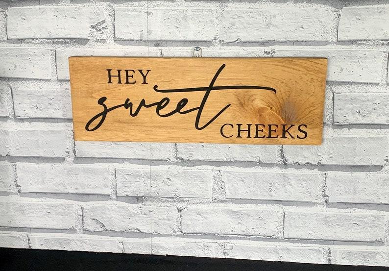 Hey Sweet Cheeks Sweet Cheeks Wood Sign Bathroom Wall