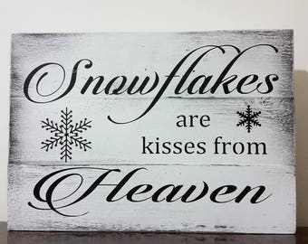 Snowflakes are Kisses From Heaven, Winter Sign, Snowflake Sign, Winter Decor, Christmas Sign, Mantle Decor, Memory Sign, Christmas Decor