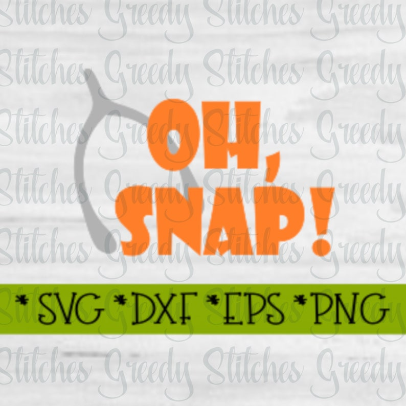 04d9e596bbe5 Thanksgiving svg dxf eps png. Oh Snap SvG Wishbone SvG