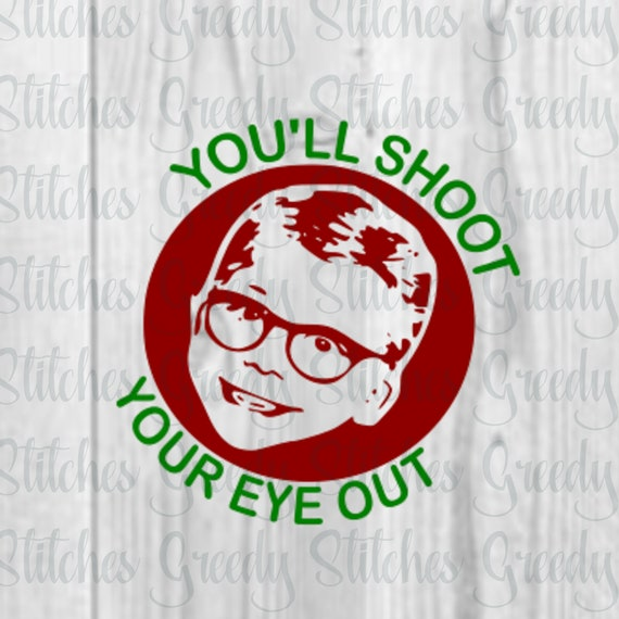 You Ll Shoot Your Eye Out Svg Dxf Eps Png Christmas Etsy