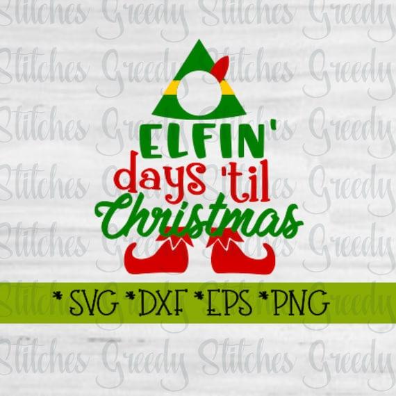 Christmas Countdown.Christmas Countdown Svg Christmas Svg Dxf Eps Png Christmas Dxf Elfin Days Til Christmas Svg Christmas Countdown Svg Cut Files