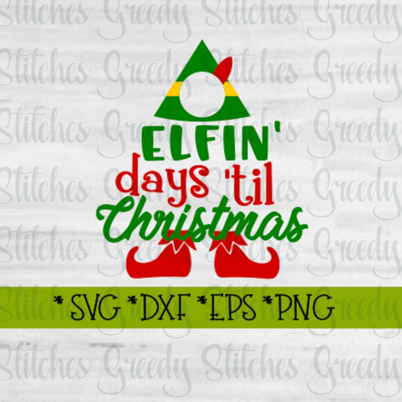 Until Christmas 99 Days Till Christmas.Christmas Countdown Svg Christmas Svg Dxf Eps Png Christmas Dxf Elfin Days Til Christmas Svg Christmas Countdown Svg Cut Files