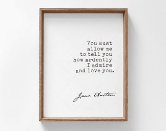 Jane Austen Quote Pride and Prejudice, book lovers gifts, digital download print, you must allow me to tell you how much I love you