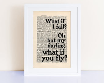 What if I fall? Oh, but my darling, what if you fly? ... Erin Hanson Quote Print on an antique page, Quote Poster