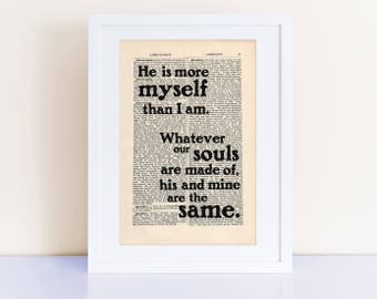 Whatever our souls are made of ... Quote Print on an antique page, Emily Bronte Quote