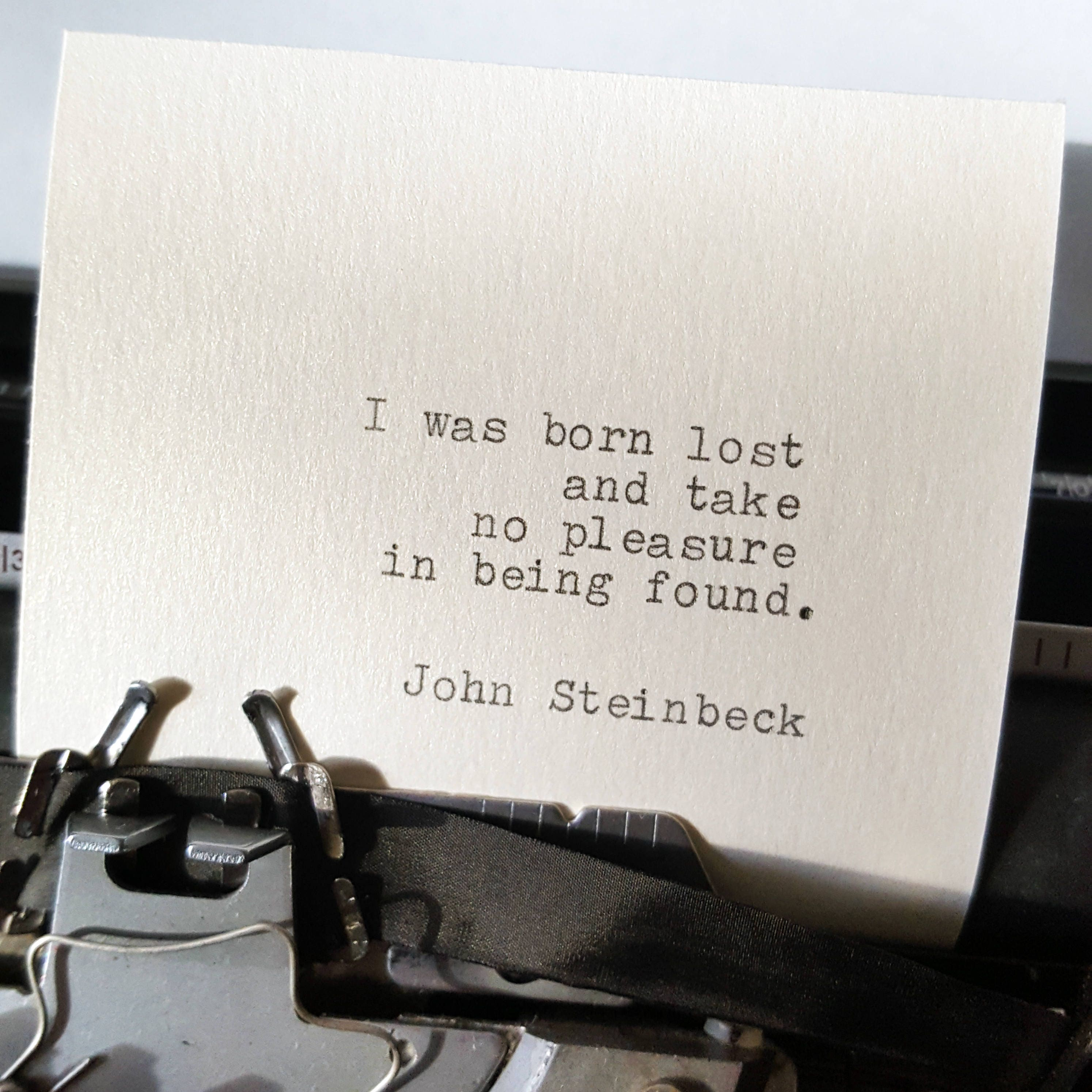 John Steinbeck Quote I Was Born Lost Hand Typed Quote On Etsy