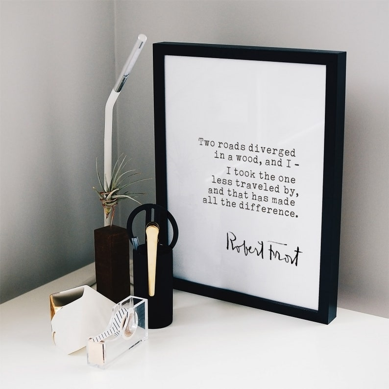 Road Less Traveled Robert Frost Quote Printable Quote digital download print Famous Literary Quotes Two Roads Diverged