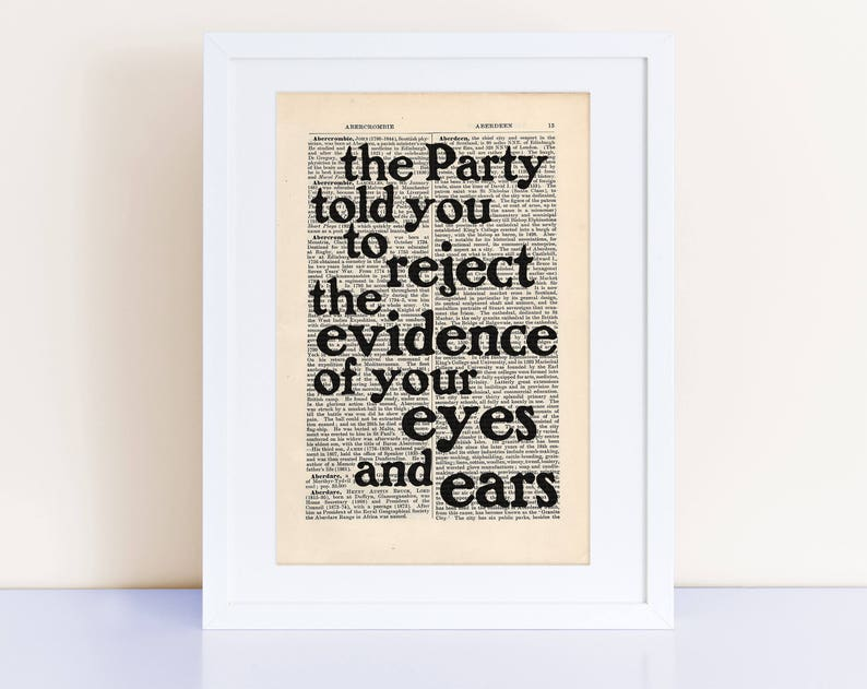 George Orwell 1984 Quote Print On An Antique Page Reject The Evidence Of Your Eyes And Ears Post Truth Quote Alternative Facts