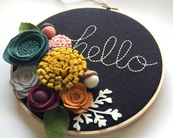 Embroidery Hoop Art, Wall Art, Hello, 3 dimensional felt flowers, mustard, teal, orange, pink, grey, black, wine, felt ball acorns