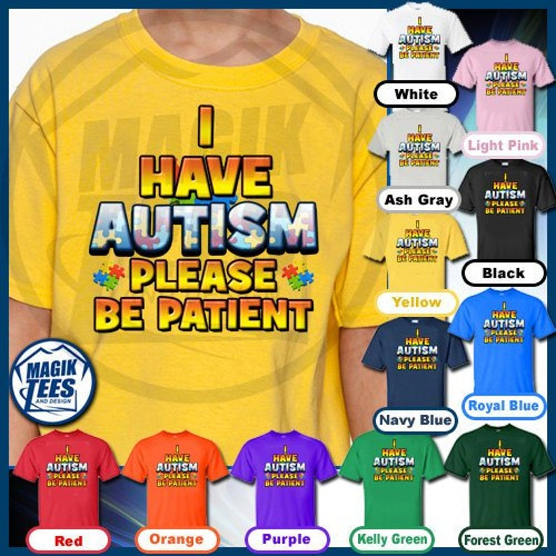 Autism Awareness I Have Autism Please Be Patient T-Shirt image 0
